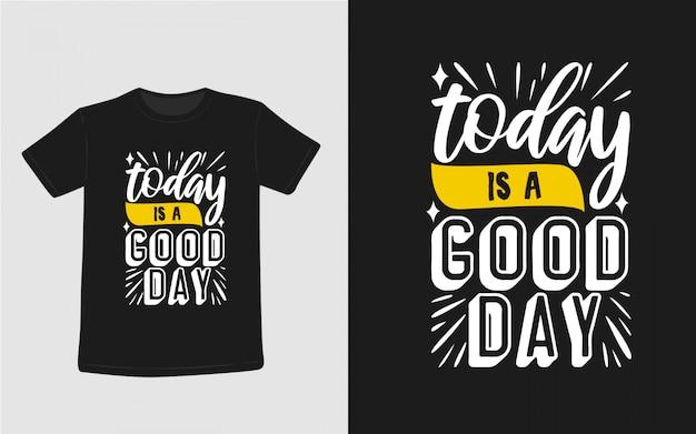 Vandaag is een goede dag inspirerende citaten typografie t-shirt Premium Vector