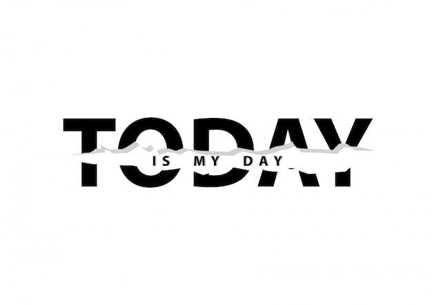 Vandaag is mijn dag typografie in college-stijl. Premium Vector