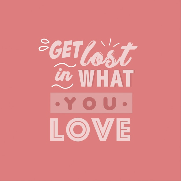Verdwaal In What You Love Quotes Vector Premium Download