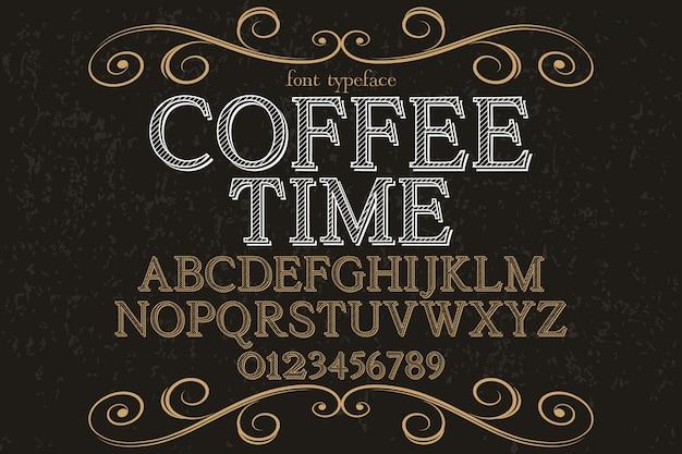 Vintage lettertype lettersoort handgemaakt vector benoemde koffie tijd en labelontwerp Premium Vector