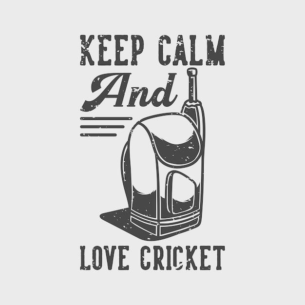 Vintage slogan typografie blijf kalm en hou van cricket voor t-shirtontwerp Premium Vector