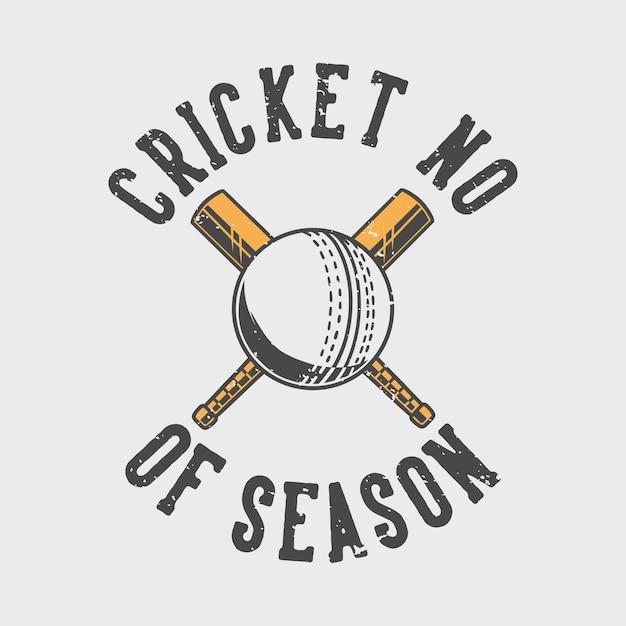 Vintage slogan typografie cricket nr van seizoen voor t-shirtontwerp Premium Vector