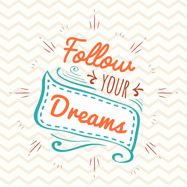 Volg je dreams vintage typografie. digitaal beletteringontwerp. Gratis Vector