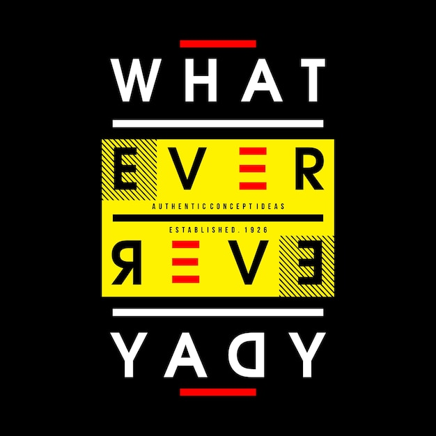 Wat elke dag het ontwerp van de typografie van het woordentypografie Premium Vector