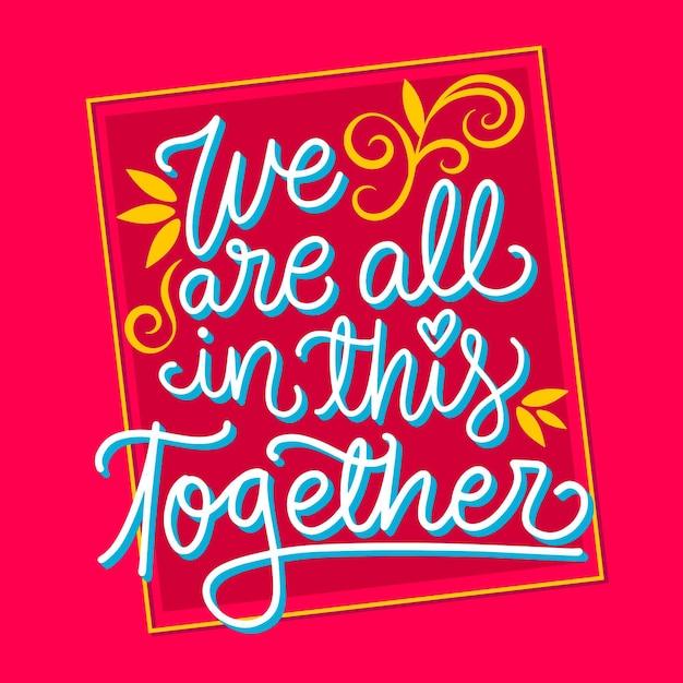 We zijn allemaal samen belettering en frame Gratis Vector