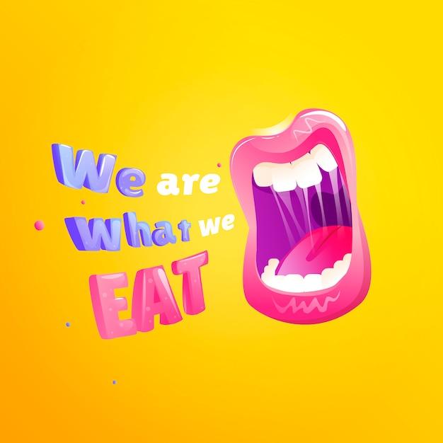 We zijn wat we eten poster. open mond met tekst Gratis Vector
