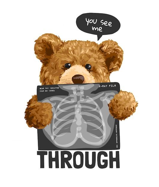 Zie me door slogan met beer speelgoed met röntgenfilm illustratie Premium Vector