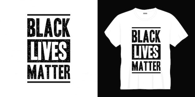 Zwart leven kwestie typografie t-shirt design Premium Vector